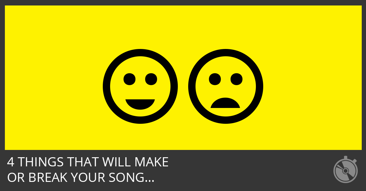 4 Things That Will Make or Break Your Song