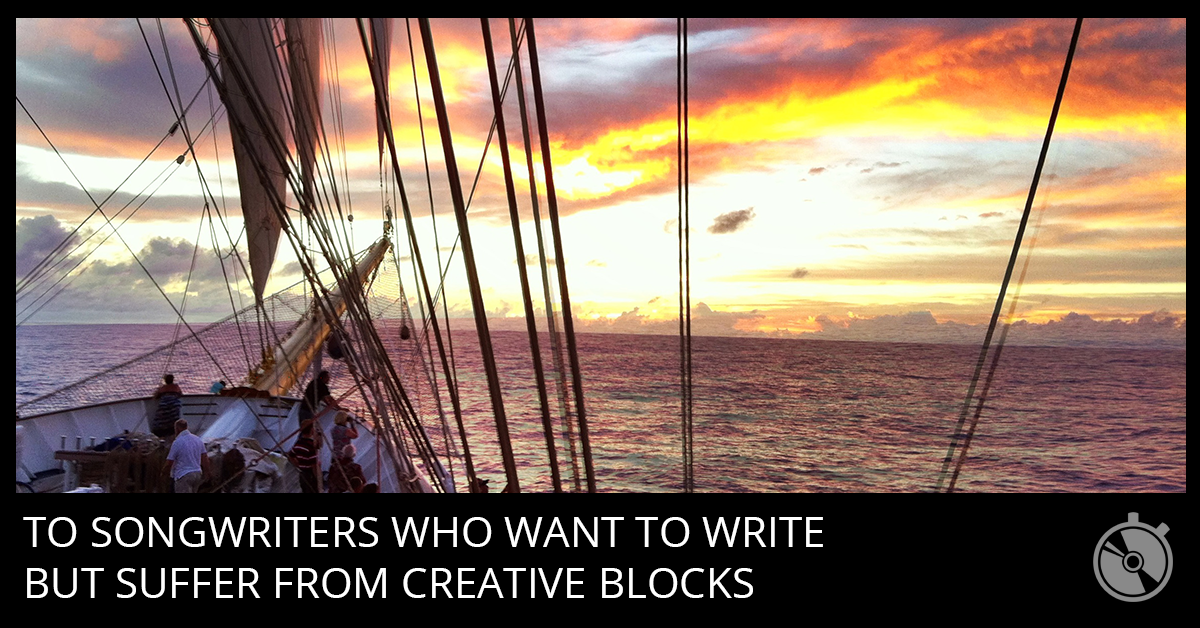How to Remove Creative Blocks From Your Songwriting
